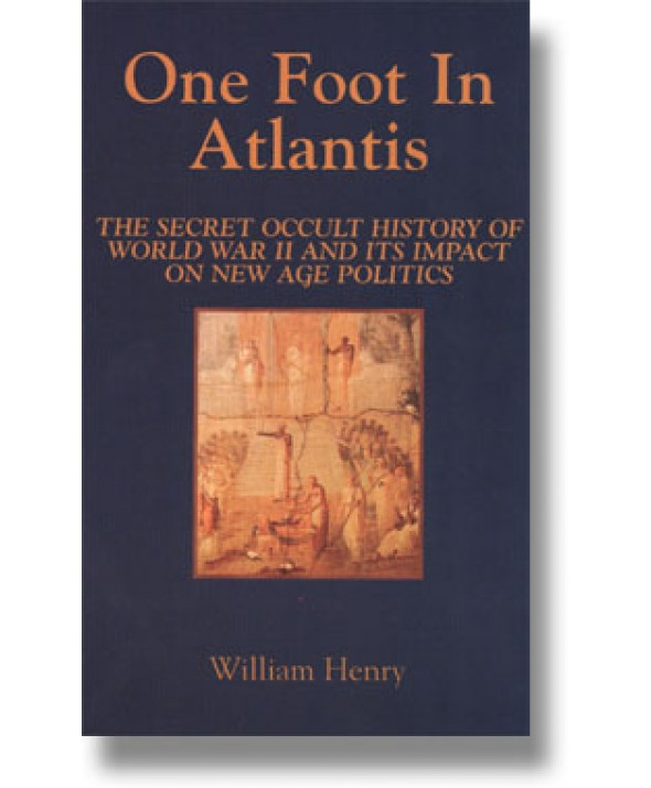 One Foot In Atlantis by William Henry