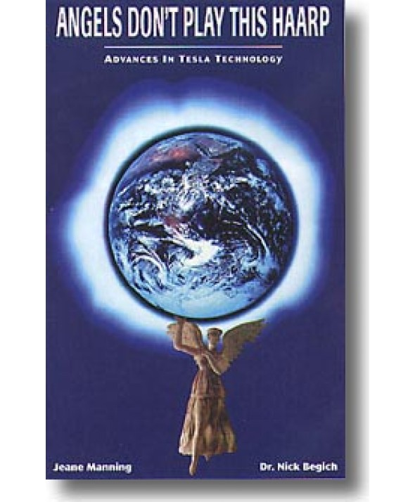 BOOK Angels Don't Play This HAARP: Advances in Tesla Technology